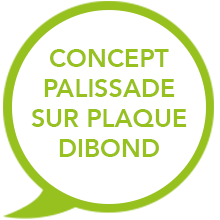 concept palissade sur plaque dibond - EasyPanneau